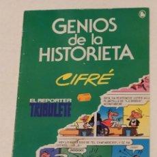 Tebeos: GENIOS DE LA HISTORIETA- CIFRE. EL REPORTER TRIBULETE- BRUGUERA - AÑO 1985. Lote 239894885
