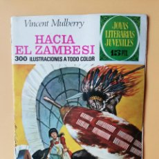 Tebeos: HACIA EL ZAMBESI. JOYAS LITERARIAS JUVENILES, Nº 49 - VINCENT MULBERRY. Lote 240582625