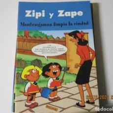 Tebeos: ZIPI Y ZAPE MANTENGAMOS LIMPIA LA CIUDAD EDICIONES B. Lote 244443095