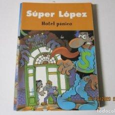 Tebeos: SUPER LOPEZ HOTEL PÁNICO EDICIONES B OLE. Lote 244445240