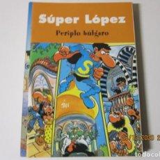Tebeos: SUPER LOPEZ PERIPLO BULGARO EDICIONES B OLE. Lote 244445405