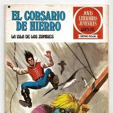 Tebeos: EL CORSARIO DE HIERRO, 35: LA ISLA DE LOS ZOMBIES / JOYAS LITERARIAS JUVENILES (SERIE ROJA) - 1978. Lote 244947920