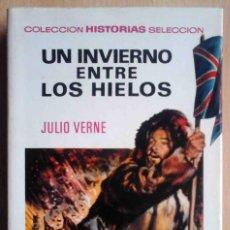Tebeos: UN INVIERNO ENTRE LOS HIELOS (JULIO VERNE) HISTORIAS SELECCIÓN BRUGUERA 1968. Lote 246368090
