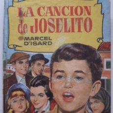 Tebeos: LA CANCION DE JOSELITO MARCEL DISARD BRUGUERA 1 EDICION 1962. Lote 253902555