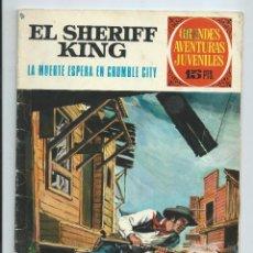 Tebeos: GRANDES AVENTURAS JUVENILES : EL SHERIFF KING Nº 16. LA MUERTE ESPERA EN CRUMBLE CITY. 1ª EDICION.. Lote 254229540