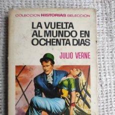 Tebeos: COLECCION HISTORIAS SELECCION Nº 5 LA VUELTA AL MUNDO EN OCHENTA DIAS - 1972 - 6ª EDICION. Lote 260456045