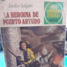 Tebeos: LA HEROINA DE PUERTO ARTURO. EMILIO SALGARI. JOYAS LITERARIAS JUVENILES N°236.. Lote 262904695