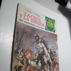 Tebeos: LA CRUZ Y LA ESPADA. GEORGE WHITTING. JOAYAS LITERARIAS Nº 35, BRUGUERA 1975 (ALGÚN DEFECTO, LEER). Lote 264747159