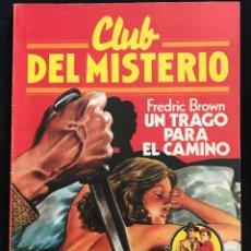 Tebeos: REVISTA - CLUB DEL MISTERIO #21 - FREDRIC BROWN - UN TRAGO PARA EL CAMINO - BRUGUERA - 1981. Lote 267716789