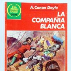 Tebeos: JOYAS LITERARIAS JUVENILES 269. LA COMPAÑÍA BLANCA (ARTHUR CONAN DOYLE) BRUGUERA, 1983. OFRT. Lote 269335713