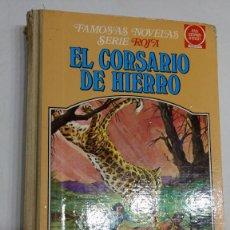 Tebeos: EL CORSARIO DE HIERRO TOMO II - SERIE ROJA - FAMOSAS NOVELAS 1ª ED. 1978 DIFÍCIL. Lote 272200138