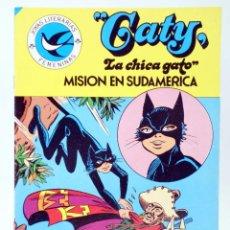 Tebeos: JOYAS LITERARIAS FEMENINAS 99. CATY, LA CHICA GATO. MISIÓN EN SUDAMÉRICA. BRUGUERA, 1984. OFRT. Lote 276908043