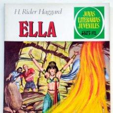 Tebeos: JOYAS LITERARIAS JUVENILES Nº 151 ELLA - H. RIDER HAGGAD - 1979 EXCELENTE. Lote 276950623