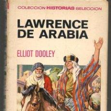 Tebeos: HISTORIA SELECCIÓN. HISTORIA Y BIOGRAFÍA. Nº 31. LAWRENCE DE ARABIA. ELLIOT DOOLEY. BRUGUERA. (Z/5). Lote 277554808