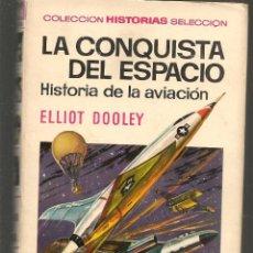 Tebeos: HISTORIA SELECCIÓN. HISTORIA Y BIOGRAFÍA. Nº 17. LA CONQUISTA DEL ESPACIO. ELLIOT DOOLEY. (Z/5). Lote 277555008