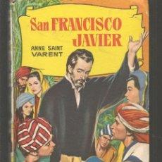 Tebeos: COLECCIÓN HISTORIAS. Nº 122. SAN FRANCISCO JAVIER. ANNE SAINT VARENT. BRUGUERA, 3ª EDC. 1966. (Z/5). Lote 277558463