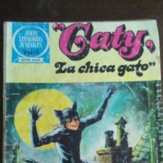 Tebeos: CATY,LA CHICA GATO - JOYAS LITERARIAS JUVENILES. Lote 278169538