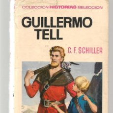 Tebeos: HISTORIA SELECCIÓN. CLÁSICO JUVENILES. Nº 18. GUILLERMO TELL. C.F. SCHILLER. 4ª EDC. 1972.(Z/5). Lote 279407228