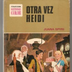Tebeos: HISTORIAS COLOR. Nº 6. OTRA VEZ HEIDI. JUANA SPYRI. BRUGUERA 1ª EDC. 1973.(P/B10). Lote 279497658