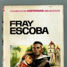 Tebeos: FRAY ESCOBA / COLECCIÓN HISTORIAS SELECCIÓN / HISTORIA Y BIOGRAFIA / 27 / 1ª EDICIÓN 1967. Lote 282253078