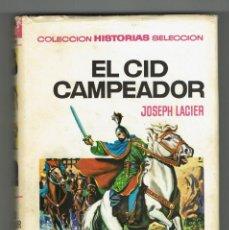 Tebeos: EL CID CAMPEADOR / JOSEPH LACIER / COLECCIÓN HISTORIAS SELECCIÓN / Nº 25 / VICENTE ROSO PORTADA. Lote 282480078
