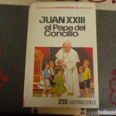 Tebeos: JUAN XXIII EL PAPA DEL CONCILIO. Lote 284744248