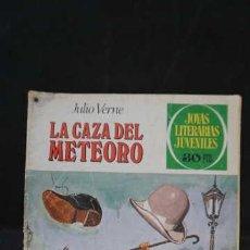 Tebeos: 1 EDICION JOYAS LITERARIAS JUVENILES, EDITORIAL BRUGUERA, NUMERO 193 LA CAZA DEL METEORO. Lote 288216493