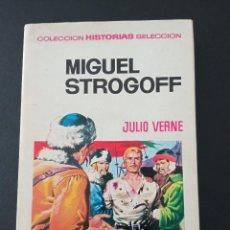 Tebeos: MIGUEL STROGOFF, COLECCIÓN HISTORIAS SELECCIÓN, SERIE JULIO VERNE Nº 2, 6ª EDICIÓN. Lote 289201398