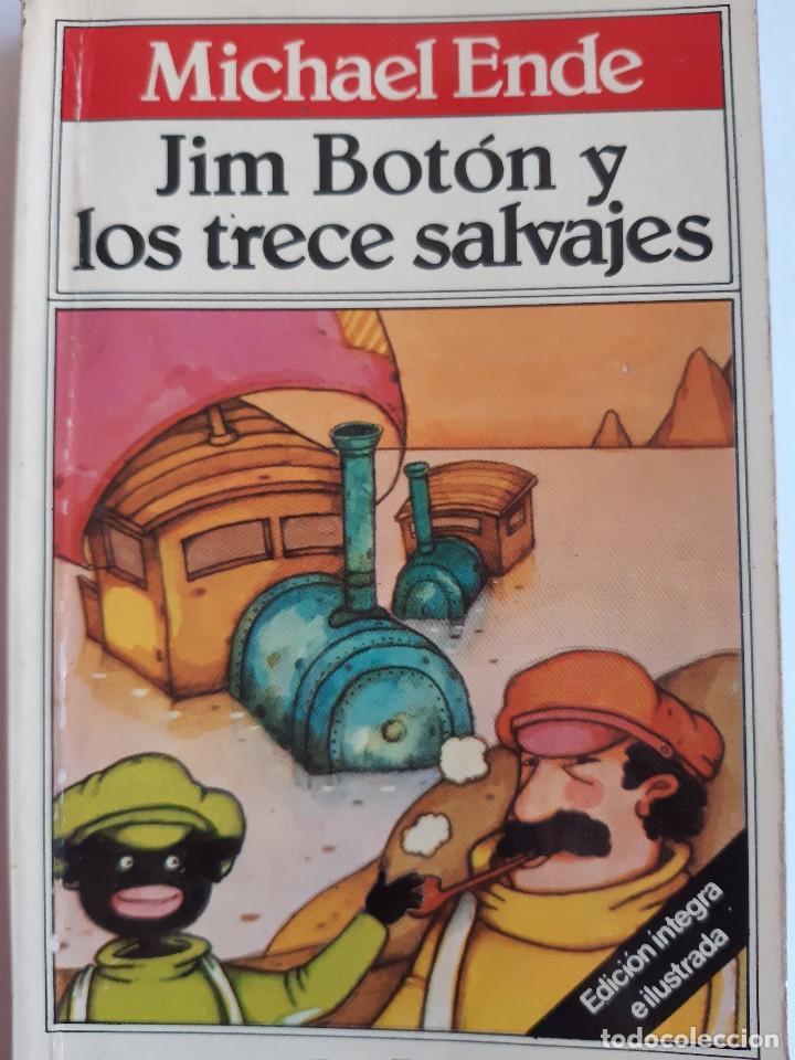 JIM BOTON Y LOS TRECE SALVAJES EDICION INTEGRA E ILUSTRADA MICHAEL ENDE BRUGUERA 1 EDICION 1983 (Tebeos y Comics - Bruguera - Otros)