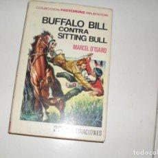 Tebeos: HISTORIAS SELECCION:BUFFALO BILL CONTRA SITTING BULL.EDITORIAL BRUGUERA,AÑO 1958.. Lote 290094508