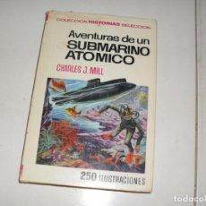 Tebeos: HISTORIAS SELECCION:AVENTURAS DE UN SUBMARINO ATOMICO.EDITORIAL BRUGUERA,AÑO 1958.. Lote 290098463