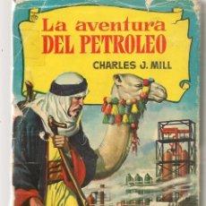 Tebeos: HISTORIAS. Nº 138. LA AVENTURA DEL PETRÓLEO. CHARLES J. MILL. VICENTE ROSSO. BRUGUERA,1ª EDC. 1961. Lote 294378808