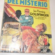 Tebeos: CLUB DEL MISTERIO 37 GOLDFINGER(UNA AVENTURA DE JAMES BOND).EDITORIAL BRUGUERA,AÑO 1981.. Lote 294448393