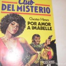 Tebeos: CLUB DEL MISTERIO 17 POR AMOR A IMABELLE.EDITORIAL BRUGUERA,AÑO 1981.. Lote 294449003