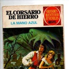 Tebeos: GRANDES AVENTURAS JUVENILES. EL CORSARIO DE HIERRO Nº 1. LA MANO AZUL. BRUGUERA 1971. Lote 295483493