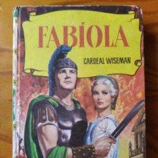 Tebeos: FABIOLA, CARDEAL WISEMAN - COLECCION HISTORIA BRUGUERA.. Lote 295921218