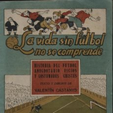 Tebeos: LA VIDA SIN FUTBOL NO SE COMPRENDE. DIBUJOS DE CASTANYS. Lote 17457308
