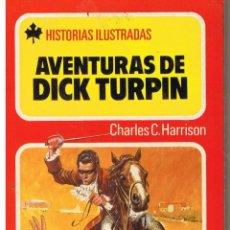 Tebeos: HISTORIAS ILUSTRADAS. Nº 5. AVENTURAS DE DICK TURPIN. (DIBUJADO POR AMBRÓS). BRUGUERA 1980. Lote 43478987