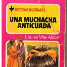 Tebeos: HISTORIAS ILUSTRADAS. Nº 7. UNA MUCHACHA ANTICUADA. BRUGUERA 1980. Lote 43479089