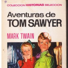 Tebeos: COLECCIÓN HISTORIAS SELECCION. CLASICOS JUVENILES. Nº 8. TOM SAWYER. BRUGUERA 1971. Lote 43480443
