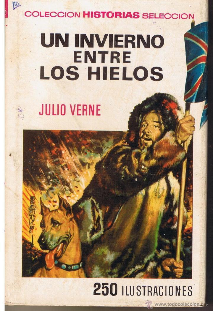 COLECCIÓN HISTORIAS SELECCION. JULIO VERNE. Nº 14. UN INVIERNO ENTRE LOS HIELOS. BRUGUERA 1973 (Tebeos y Comics - Buigas - Otros)