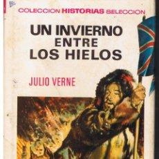Tebeos: COLECCIÓN HISTORIAS SELECCION. JULIO VERNE. Nº 14. UN INVIERNO ENTRE LOS HIELOS. BRUGUERA 1973. Lote 43480845