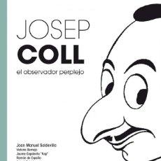 Tebeos: JOSEP COLL. EL OBSERVADOR PERPLEJO. DIMINUTA EDITORIAL / TRILITA EDICIONES ·176 PAGINAS 32 X 24 CM. Lote 245209930