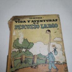 Livros de Banda Desenhada: VIDA Y AVENTURAS DE PESCUEZO LARGO - PRATWELL-EDICIONES TBO. Lote 291229398