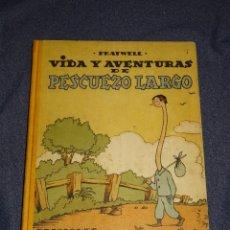 Tebeos: (M0) PRATWELL - VIDA Y AVENTURAS DE PESCUEZO LARGO, EDC TBO, ILUSTRADO POR BENEJAM, AÑO 1943. Lote 297053358
