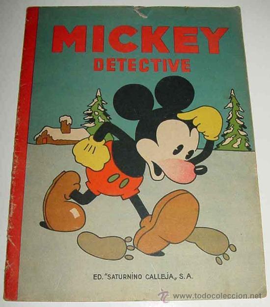 ANTIGUO CUENTO DE SATURNINO CALLEJA S.A. - MICKEY DETECTIVE - ILUSTRACIONES DE WALT DISNEY - EDITOR (Tebeos y Comics - Calleja)