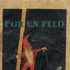 Tebeos: CUENTOS DE CALLEJA, POR UN PELO, SERIE IX, T. 166, MEDIDAS 6 X 8 CM., JOYAS PARA NIÑOS. Lote 27200325