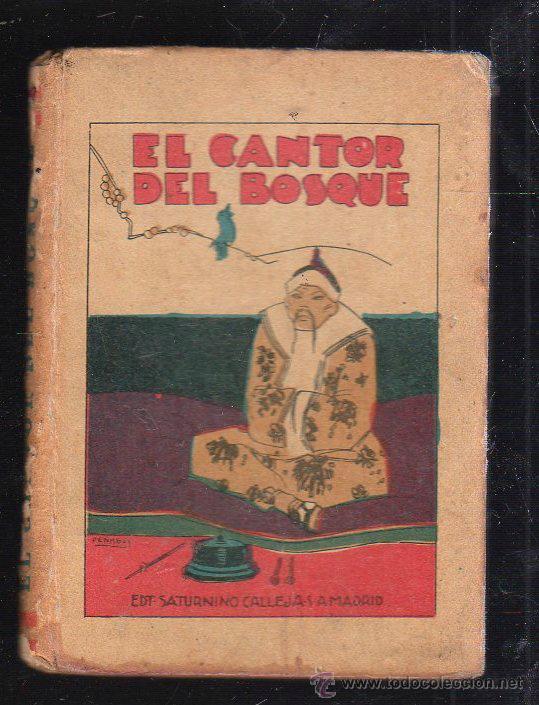 BIBLIOTECA DE RECREO. TOMO XVII. EL CANTOR DEL BOSQUE. CALLEJA. ILUSTRADO POR PENAGOS (Tebeos y Comics - Calleja)