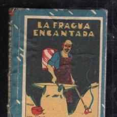 Tebeos: BIBLIOTECA DE RECREO. TOMO XIX. LA FRAGUA ENCANTANDA. CALLEJA. ILUSTRADO POR PENAGOS. Lote 40590790
