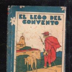 Tebeos: BIBLIOTECA DE RECREO. TOMO XXVIII. EL LEGO DEL CONVENTO. CALLEJA. ILUSTRADO POR PENAGOS. Lote 40590810
